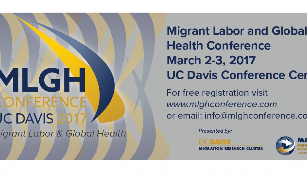 Migrant Labor and Global Health Conference UC Davis 2017 Save the Date
